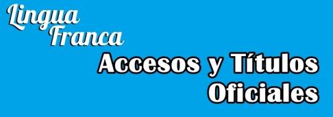 accesos y títulos oficiales